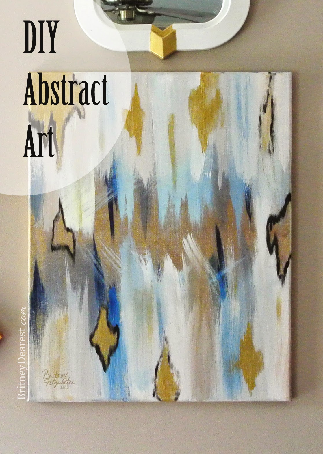 Britney Dearest: Easy DIY Abstract Painting