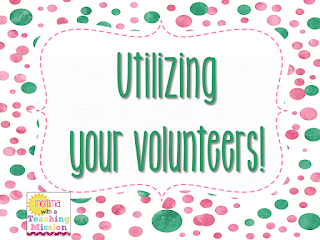 http://mommawithateachingmission.blogspot.com/2015/07/utilizing-your-volunteers.html