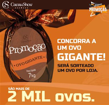 CONCORRA A UM OVO GIGANTE DE 7KG DA CACAU SHOW