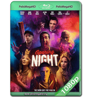 OPENING NIGHT (2016) WEB-DL 1080P HD MKV ESPAÑOL LATINO