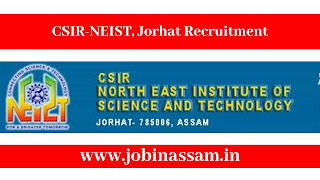 CSIR-NEIST, Jorhat Recruitment