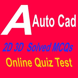 Online MCQs Quiz Tests Autocad Objective Type 2D 3D