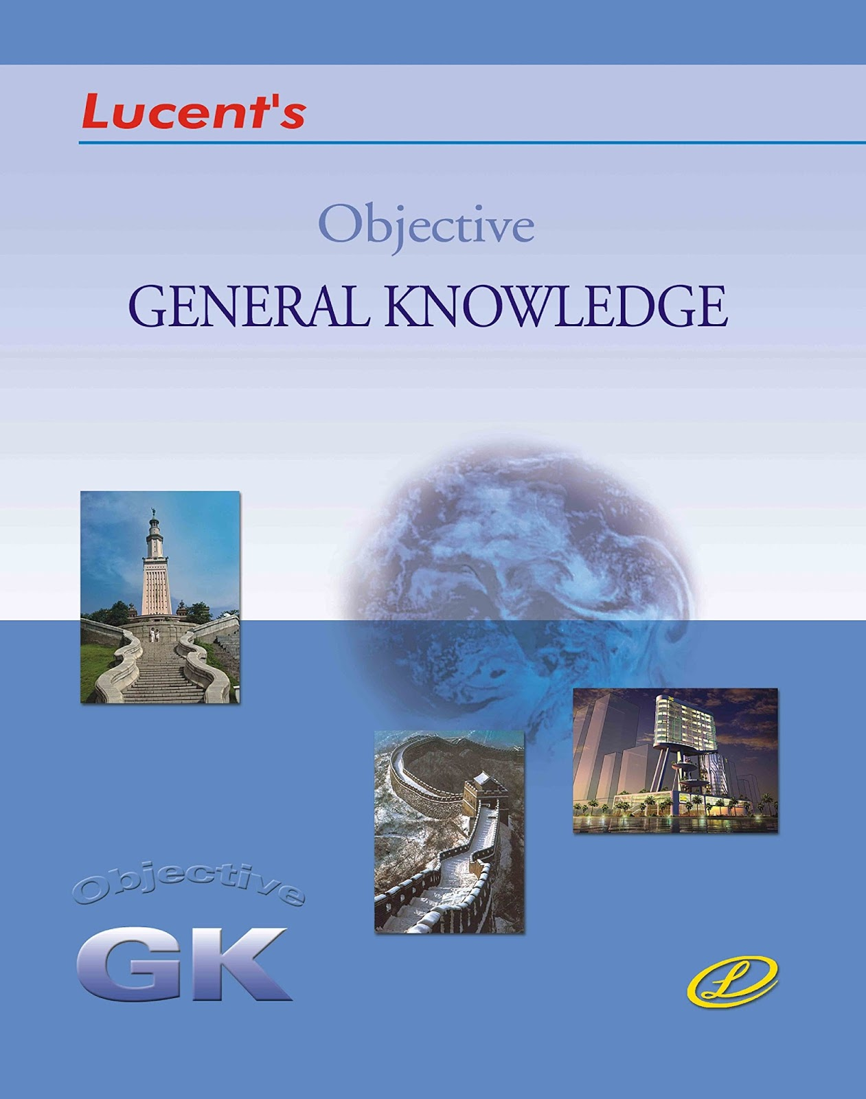 LUCENT'S OBJECTIVE GENERAL KNOWLEDGE FOR SSC & RAILWAYS