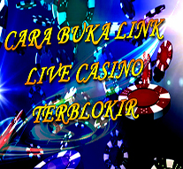 Cara Buka Link Live Casino Terblokir