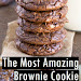 The Most Amazing Brownie Cookie