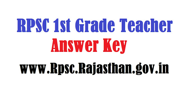 http://www.rpsc2ndgradeteacherrecruitment.in/2016/07/rpsc-1st-grade-teacher-answer-key-2016.html