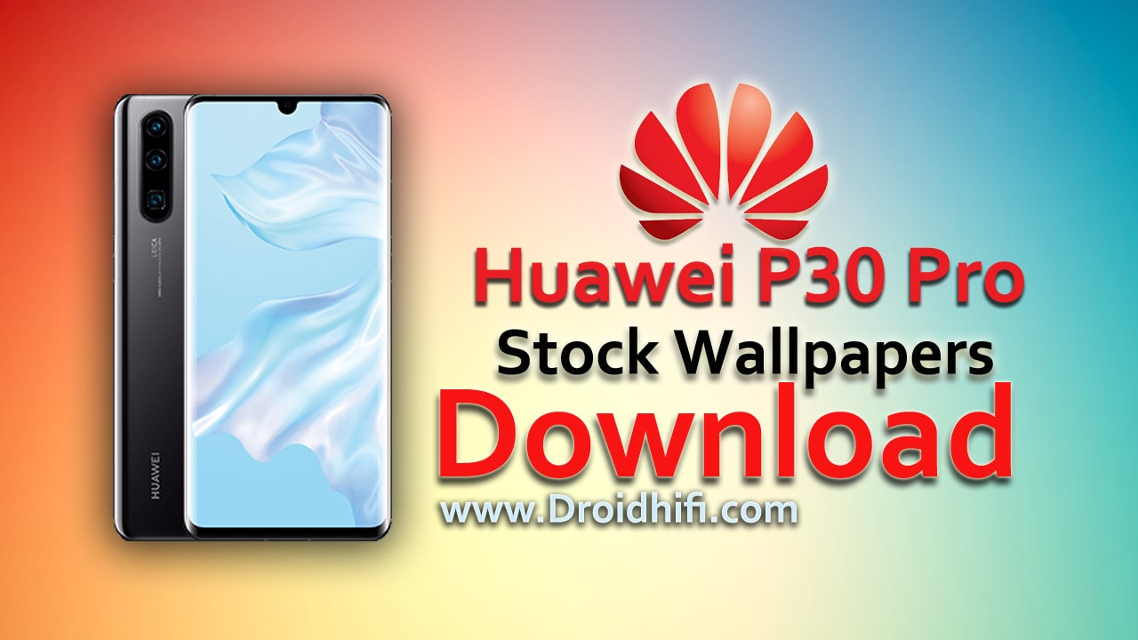 Huawei P30 Pro Stock Wallpapers Download - Full HD Plus