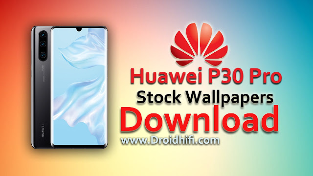 Huawei P30 Pro Stock Wallpapers Download