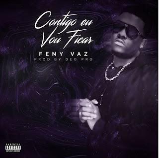 Feny Vaz - Contigo Eu Vou Ficar