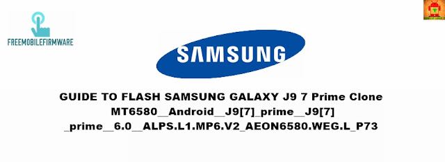 How To Flash Samsung Galaxy J7 Prime Clone MT6580__alps__gxq6580_weg_l__gxq6580_weg_l__5.1__ALPS.L1.MP6.V2_GXQ6580.WEG.L_P69