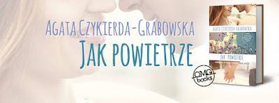 Zapowiedź: ''Jak powietrze'' Agata Czykierda-Grabowska