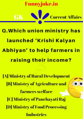 Which union ministry has launched 'Krishi Kalyan Abhiyan' to help farmers in raising their income?