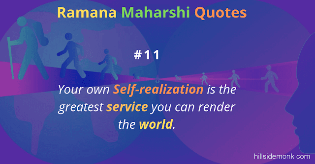 Ramana Maharshi Quotes To Guide Your Spiritual Path  11 Your own Self-realization is the greatest service you can render the world.