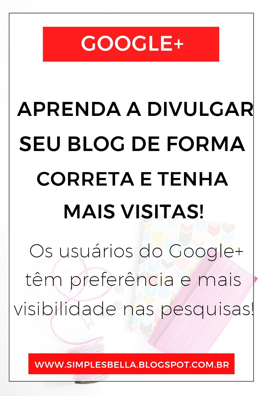 Como divulgar o blog corretamente no Google+