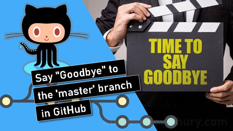 Say 'Goodbye' to the default 'master' branch of GitHub