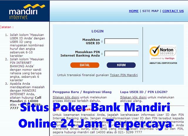 Situs Poker Bank Mandiri Online 24 Jam Terpercaya