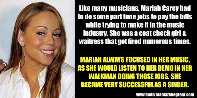 63 Successful People Who Failed: Mariah Carey, Success Story, coat check girl, waitress, fired numerous times. focused in her music, listen to her demo in her walkman, successful singer