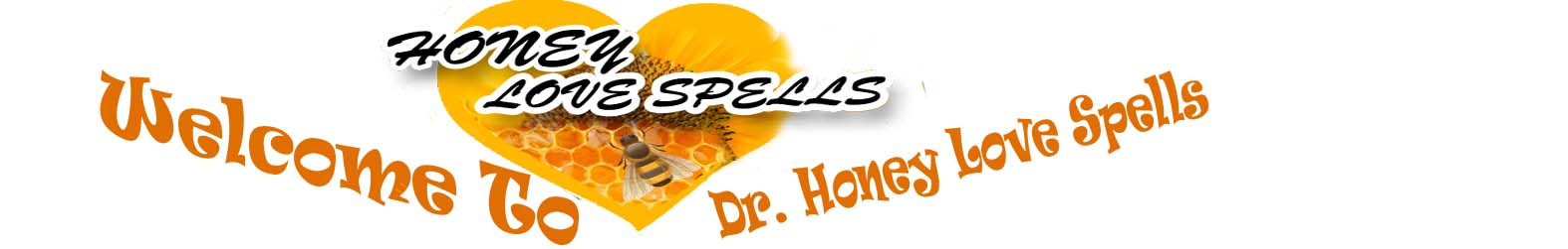 Welcome To Dr Honey Love Spells