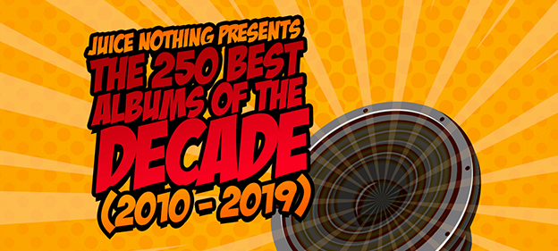 The 250 Best Albums of the Decade (2010 - 2019)