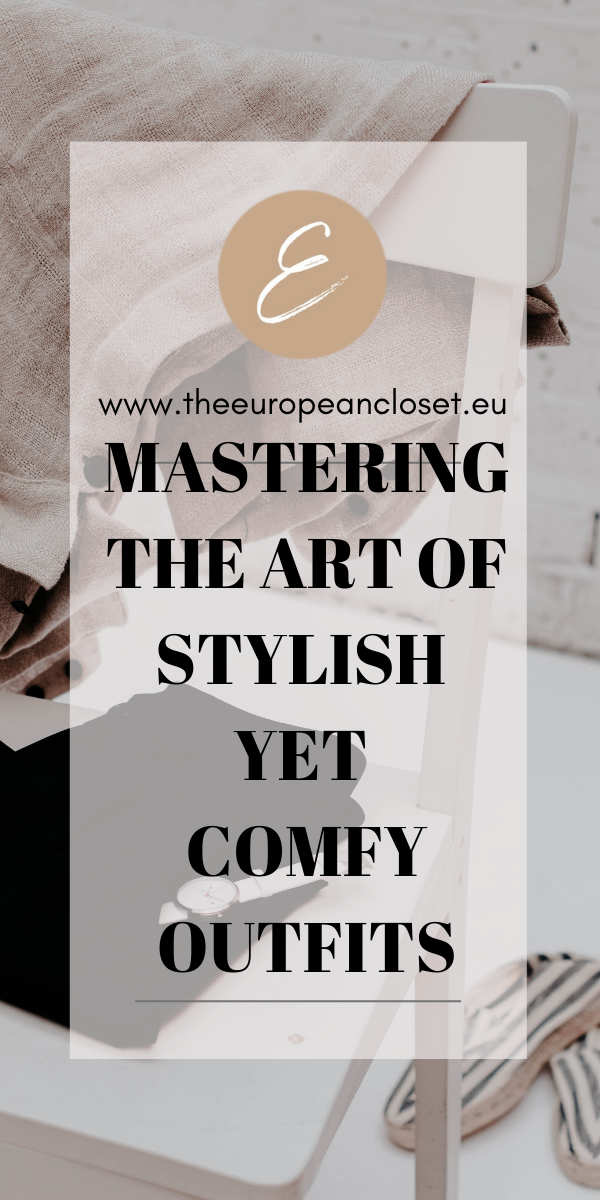 Mastering The Art Of Stylish Yet Comfortable Outfits
