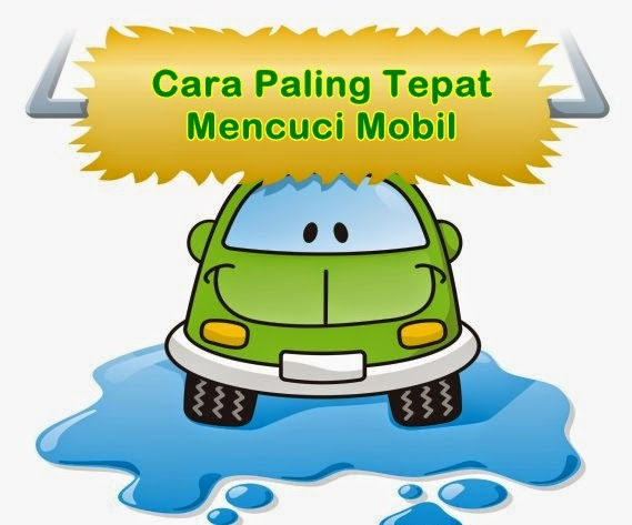Cara Tepat Mencuci Mobil