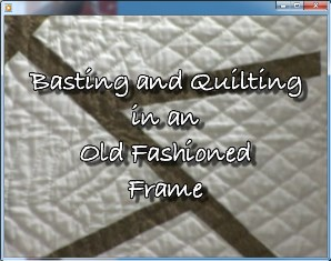 Baltimore Garden Quilts: Basting and Quilting in an Old Fashioned ... : quilt basting frame - Adamdwight.com