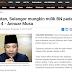 Annuar Musa Kata Selangor Mungkin Milik BN - Kahhhkahhhkahhh...