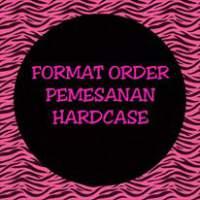FORMAT ORDER PEMESANAN HARDCASE HP