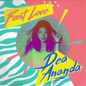 Dea Ananda - First Love