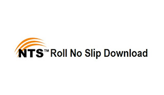 NTS Roll No Slip Download for List of Candidates - NTS