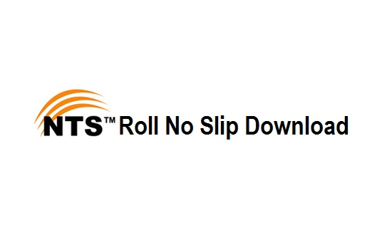 NTS Roll No Slip Download for List of Candidates - NTS Online