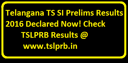 Telangana TS SI Prelims Results 2016 Declared Now! Check TSLPRB Results @ ww.tslprb.in Telangana State Level Police Recruitment Board (TSLPRB) declared Sub Inspector (SI) results. Candidates who had written the examination can check the TS SI Prelims Results 2016 from the direct link provided below. About 5 lakh candidates appeared for the Telangana SI prelims examination. All the candidates who had appeared for the exam can check the results now from the direct link provided below./2016/04/telangana-ts-si-prelims-results-2016-declared-tslprb.html
