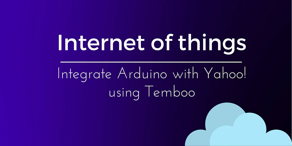 Integrate arduino with yahoo using temboo dzone iot