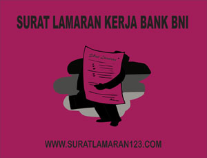 Contoh Surat Lamaran Kerja di Bank BNI