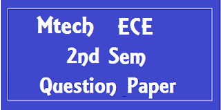 MTech ECE 2nd Sem Previous Year Question Papers