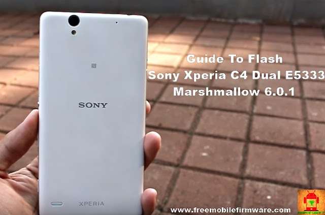 Flash Sony Xperia C4 Dual E5333 Marshmallow 6.0.1 Tested Firmware