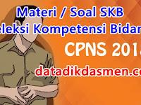 Contoh Soal Dan Materi Seleksi Kompetensi Bidang ( SKB ) CPNS 2018