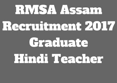 RMSA Assam TET Recruitment of Graduate Hindi Teacher