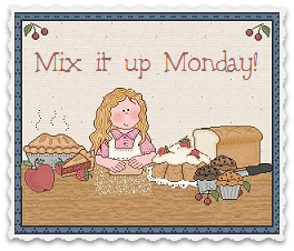 Mix it up Monday~the blog party without rules!