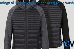 Technology of Jackets that Do not need to be Washed