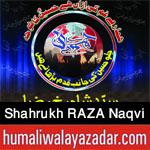 http://www.humaliwalayazadar.com/2016/10/shahrukh-raza-naqvi-nohay-2017.html