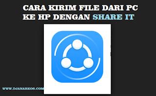 Cara menggunakan share it untuk kirim file dari pc ke hp android