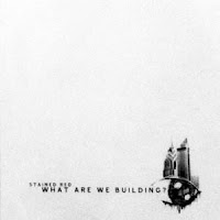 Stained Red - 2006 What are We Building [EP]
