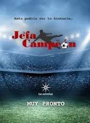 telenovela La Jefa del Campeon