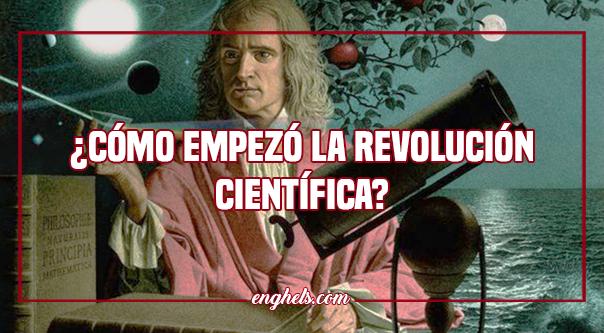 ¿Cómo empezó la revolución científica?