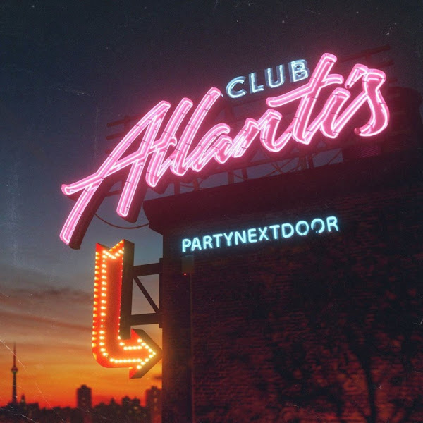PARTYNEXTDOOR - Club Atlantis Cover