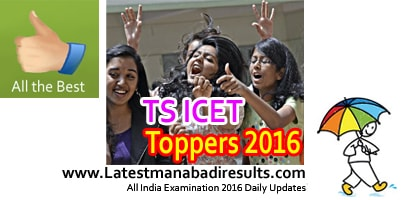 TS ICET Toppers 2016, TS ICET 2016 State Rank, Telangana ICET First Mark MBA MCA, TS ICET Toppers List 2016 District wise 1st 2nd rank,