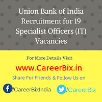 Union Bank of India Recruitment for 19 Specialist Officers (IT) Vacancies