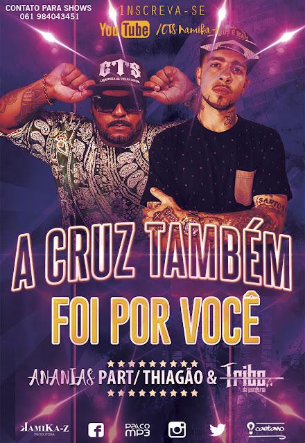 """Ananais Cts lança o som """"A cruz também foi por você"""" em parceria com Thiagão  e Duckjay Tribo da periferia"""