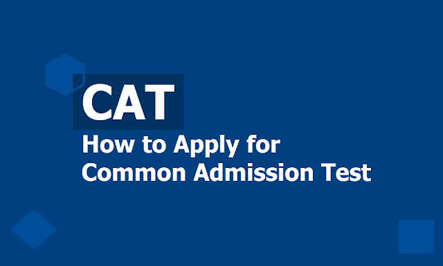 How to apply for CAT 2019 and registrations to be started from August 07, 2019